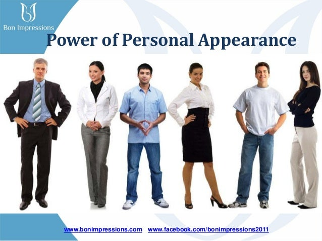 www.bonimpressions.com www.facebook.com/bonimpressions2011Power of Personal Appearance