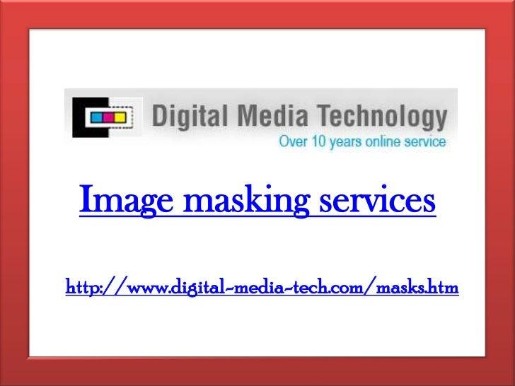 Image masking services - Digital media technology