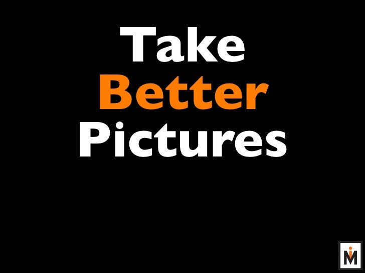 Take  Better Pictures