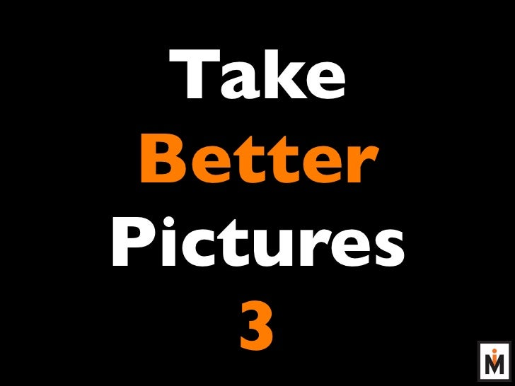 Take  Better Pictures     3