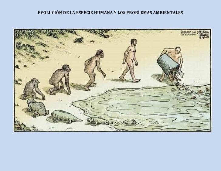 EVOLUCIÓN DE LA ESPECIE HUMANA Y LOS PROBLEMAS AMBIENTALES