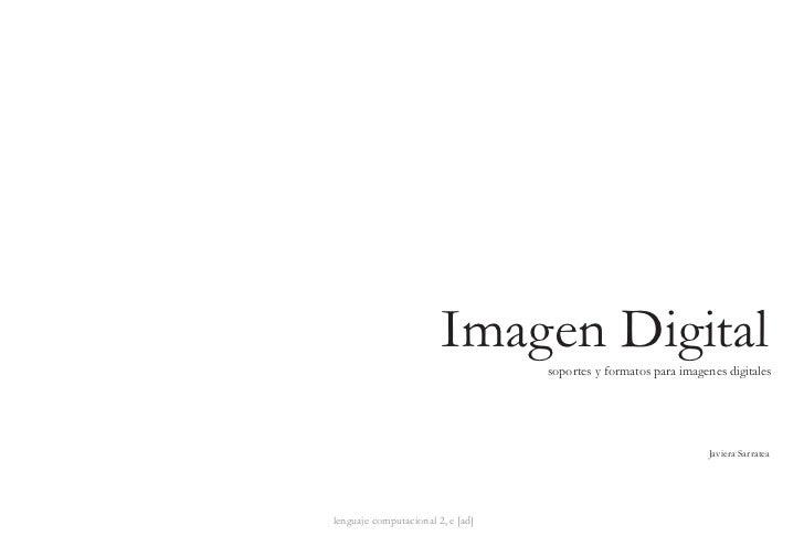 Imagen Digital                                    soportes y formatos para imagenes digitales                             ...