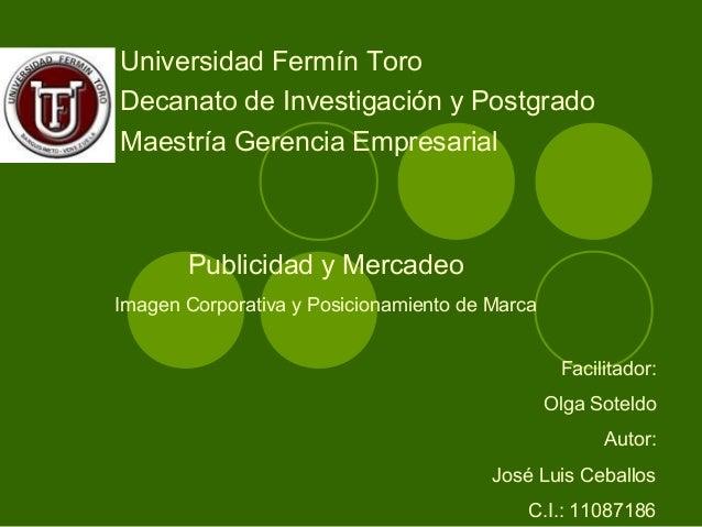 Universidad Fermín ToroDecanato de Investigación y PostgradoMaestría Gerencia Empresarial       Publicidad y MercadeoImage...