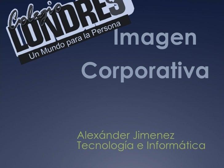 Imagen Corporativa  Alexánder Jimenez Tecnología e Informática