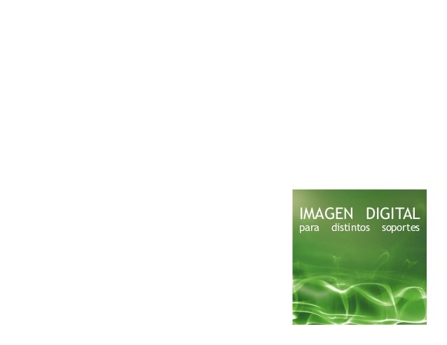IMAGEN DIGITAL para distintos soportes
