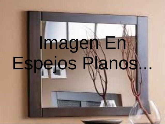 Imagen EnEspejos Planos...