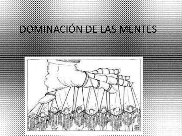 DOMINACIÓN DE LAS MENTES