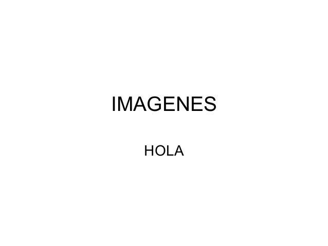 IMAGENES HOLA