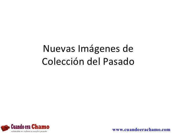 Nuevas Imágenes de Colección del Pasado