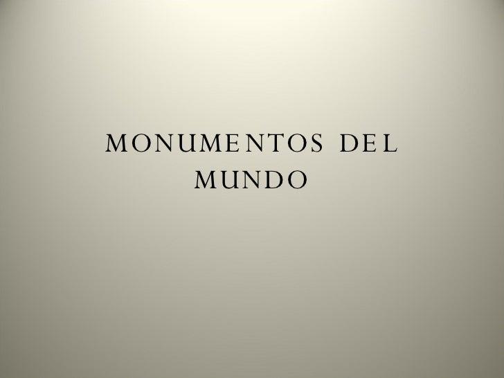 MONUMENTOS DEL MUNDO