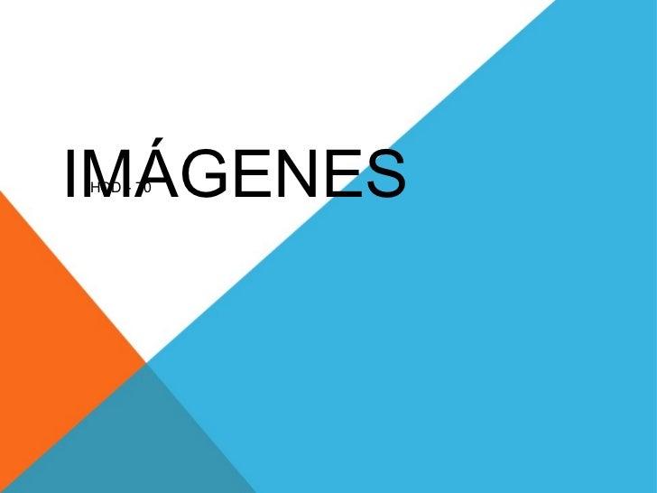 IMÁGENES  HCD - 70