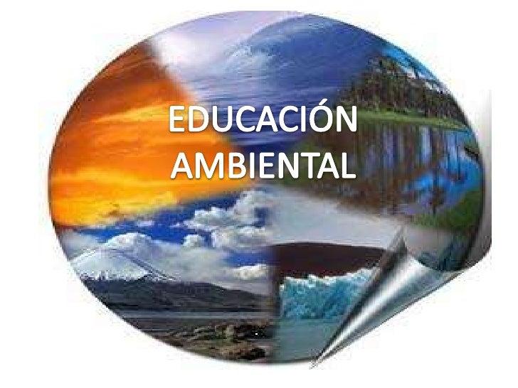 EDUCACIÓN<br />AMBIENTAL<br />