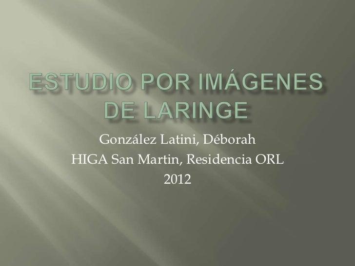 González Latini, DéborahHIGA San Martin, Residencia ORL            2012