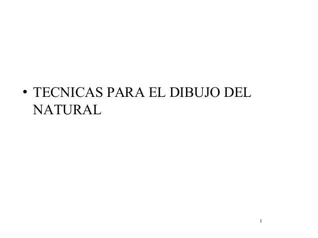 1 • TECNICAS PARA EL DIBUJO DEL NATURAL