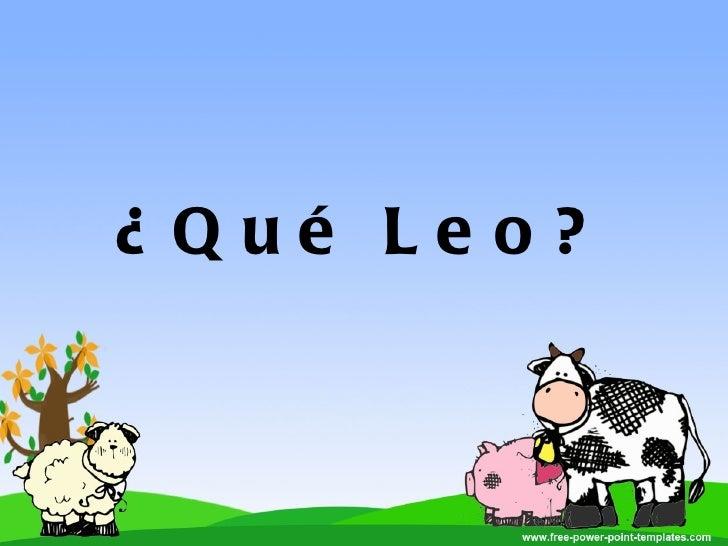 ¿Qué Leo?