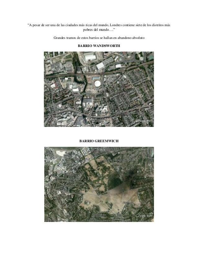 """""""A pesar de ser una de las ciudades más ricas del mundo, Londres contiene siete de los distritos más                      ..."""