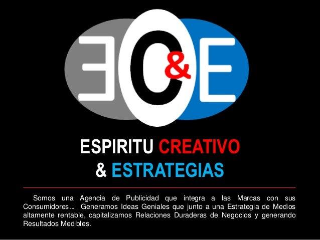 Somos una Agencia de Publicidad que integra a las Marcas con sus Consumidores... Generamos Ideas Geniales que junto a una ...