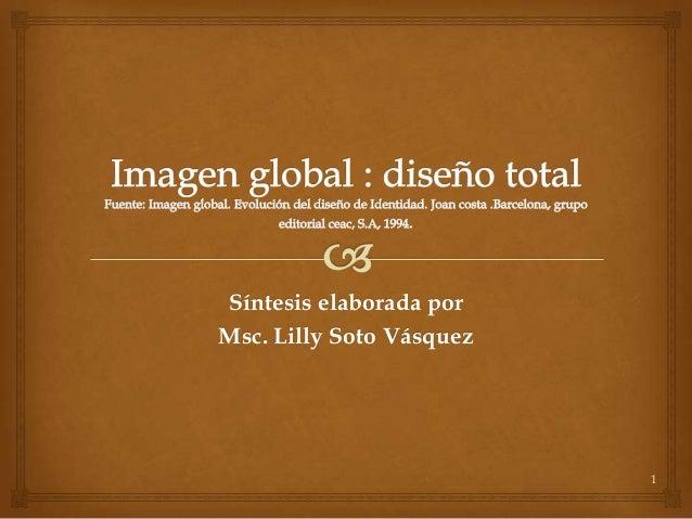 1Síntesis elaborada porMsc. Lilly Soto Vásquez