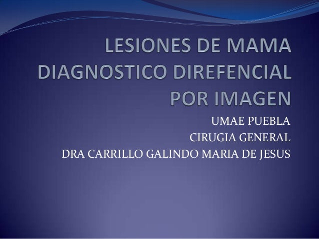 UMAE PUEBLA CIRUGIA GENERAL DRA CARRILLO GALINDO MARIA DE JESUS