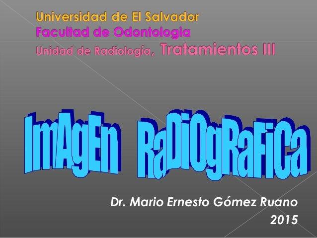 Dr. Mario Ernesto Gómez Ruano 2015