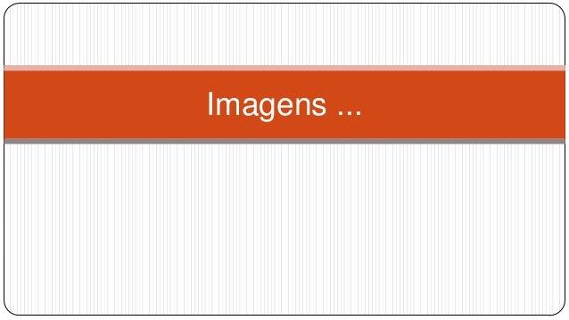 Imagens ...