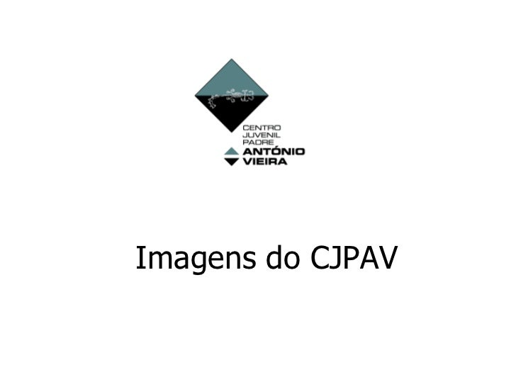 Imagens do CJPAV