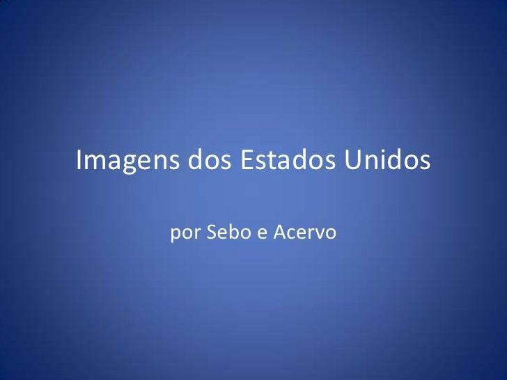 Imagens dos Estados Unidos<br />por Sebo e Acervo<br />
