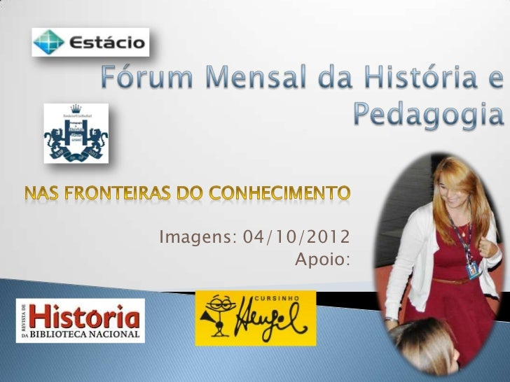 Imagens: 04/10/2012              Apoio: