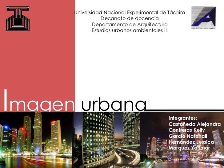 Universidad Nacional Experimental de Táchira<br />Decanato de docencia<br />Departamento de Arquitectura<br />Estudios urb...