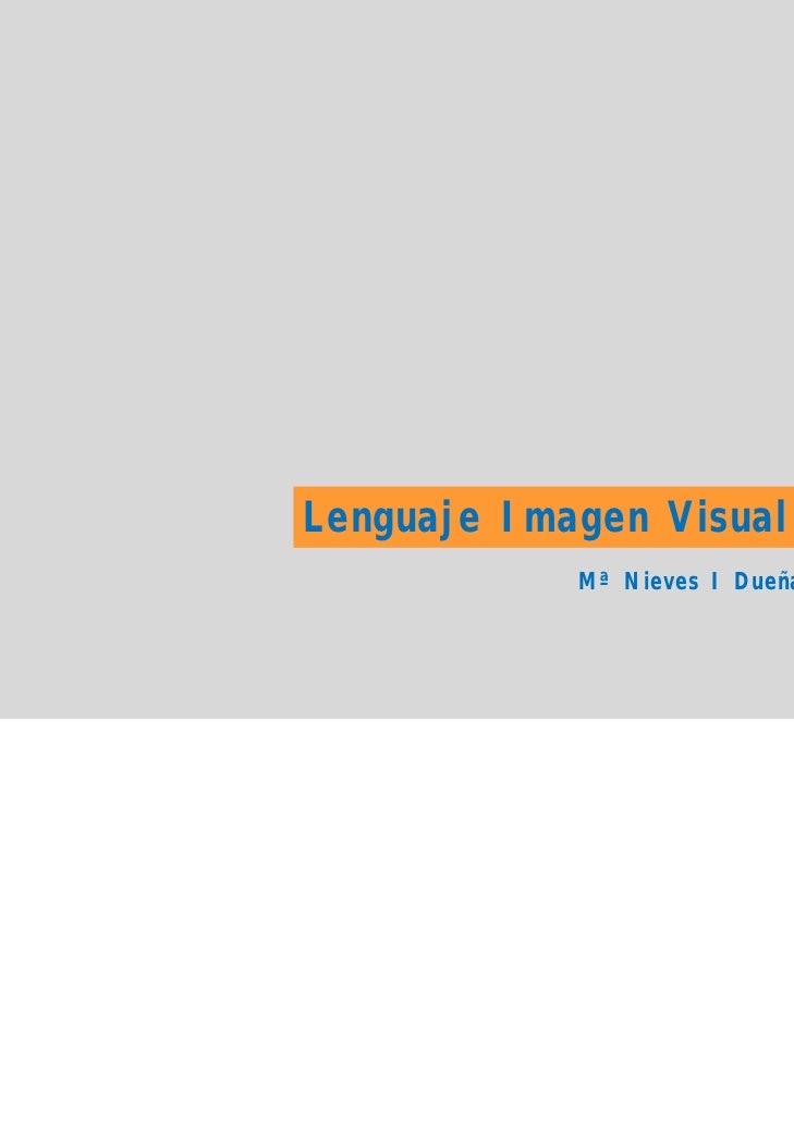 Lenguaje Imagen Visual I            Mª Nieves I Dueñas