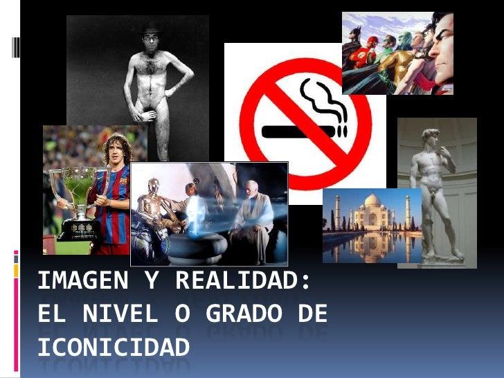 Imagen y realidad: el nivel o grado de iconicidad<br />