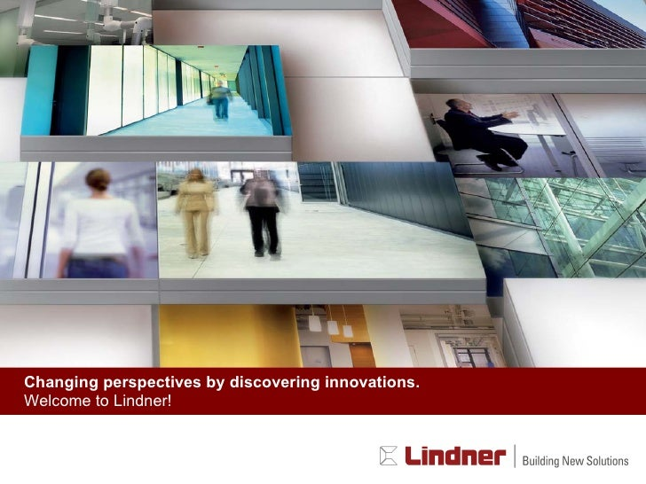 Changing perspectives by discovering innovations. Welcome to Lindner!