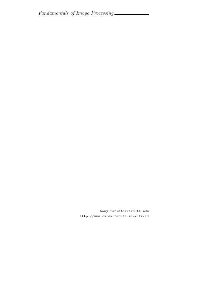 Fundamentals of Image Processing                                hany.farid@dartmouth.edu                  http://www.cs.da...