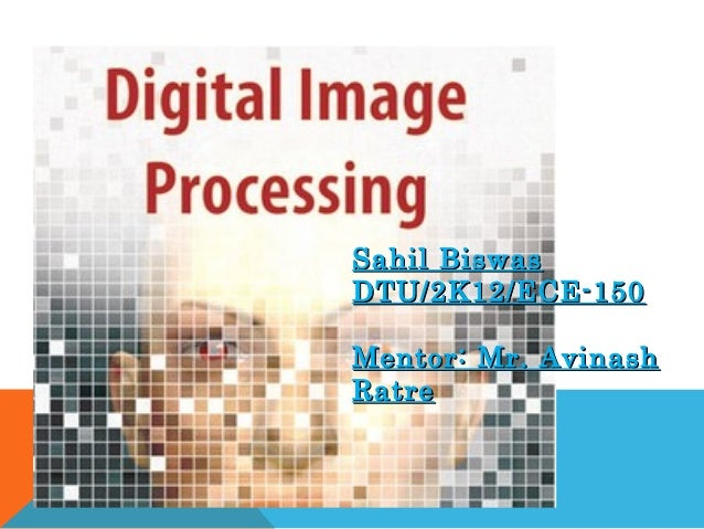 Sahil Biswas DTU/2K12/ECE-150 Mentor: Mr. Avinash Ratre