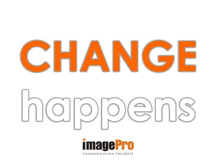 Image Pro Communication_Change Happens