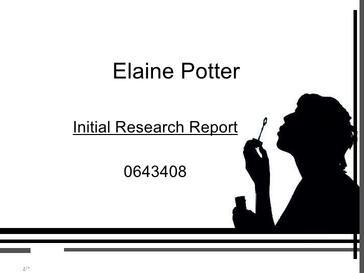 Elaine Potter Initial Research Report 0643408