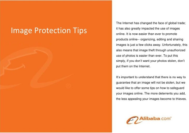The Internet has changed the face of global trade;Image Protection Tips   it has also greatly impacted the use of images  ...
