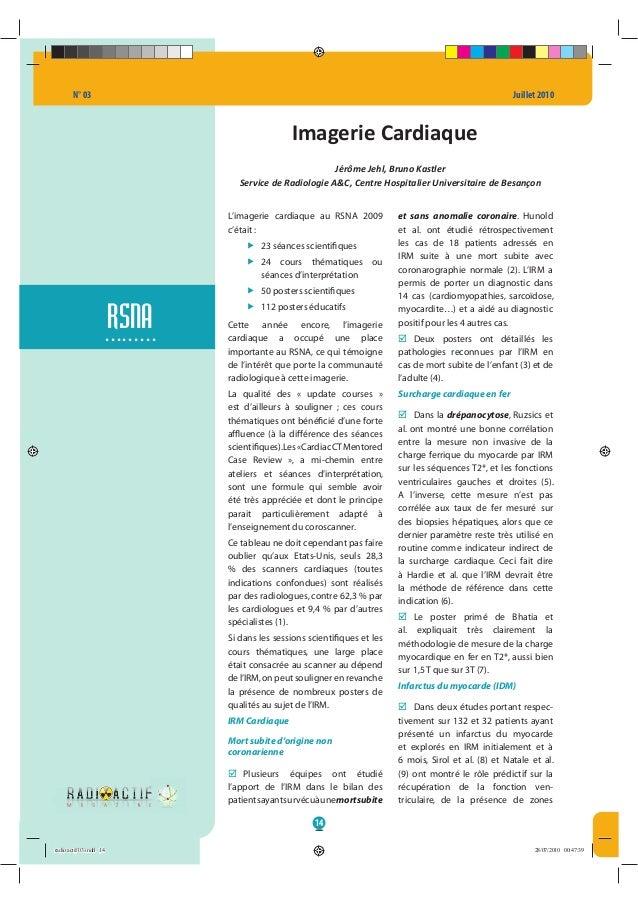 N° 03 Juillet 2010 14 RSNA......... Imagerie Cardiaque Jérôme Jehl, Bruno Kastler Service de Radiologie A&C, Centre Hospit...