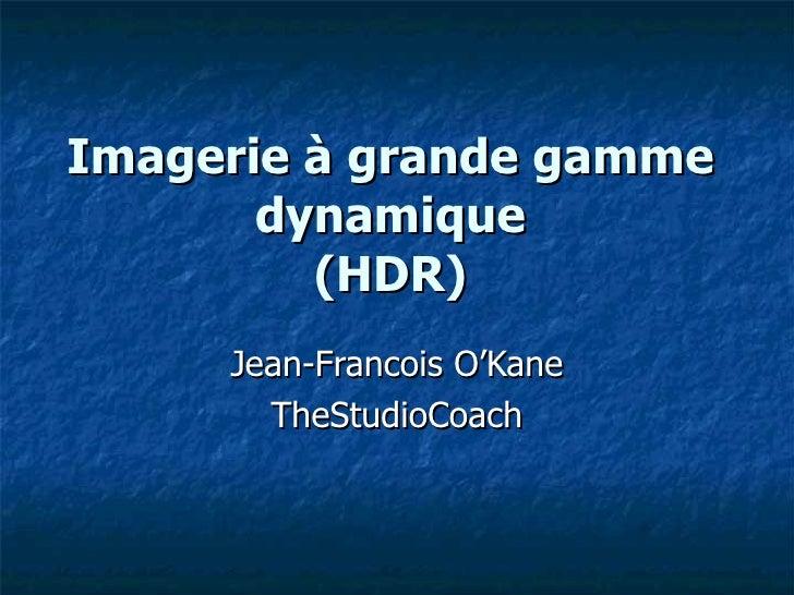Imagerie à grande gamme dynamique (HDR) Jean-Francois O'Kane TheStudioCoach