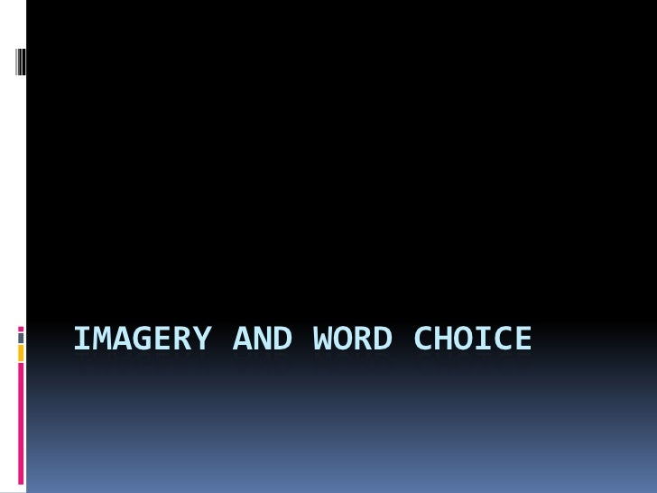 Imagery and Word Choice<br />