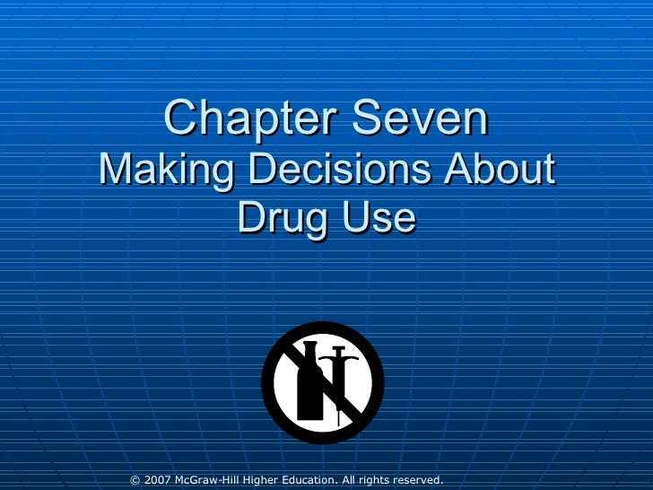 Chapter Seven Making Decisions About Drug Use