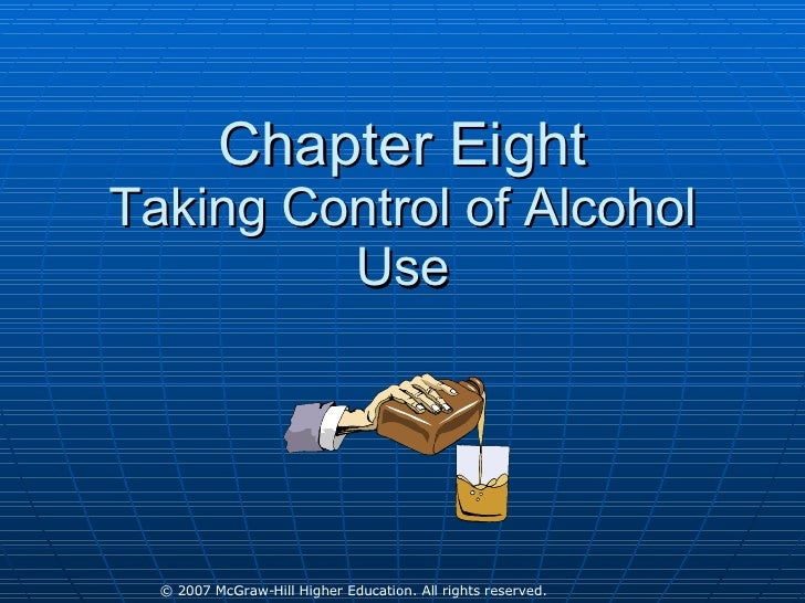 Chapter Eight Taking Control of Alcohol Use