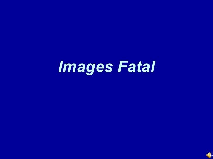 Images Fatal