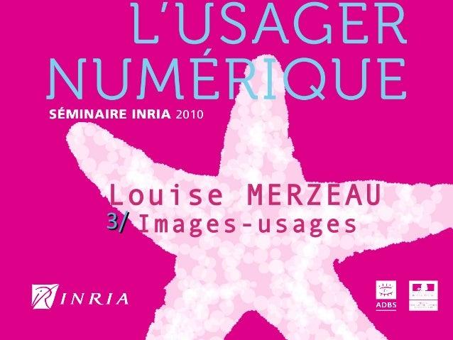 Louise MERZEAU Images-usages3/3/