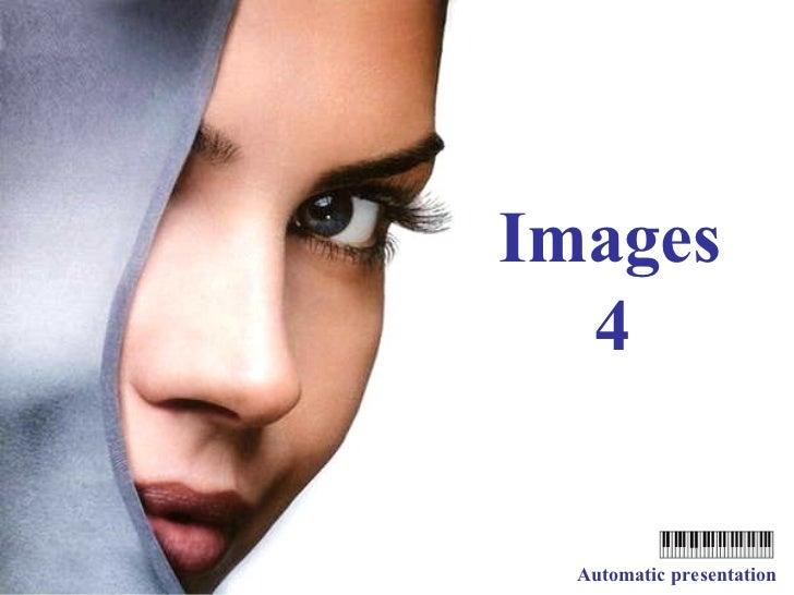 Images 4 Automatic presentation
