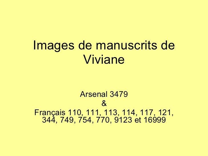 Images de manuscrits de Viviane Arsenal 3479 & Français 110, 111, 113, 114, 117, 121, 344, 749, 754, 770, 9123 et 16999