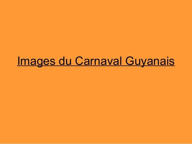Images du Carnaval Guyanais