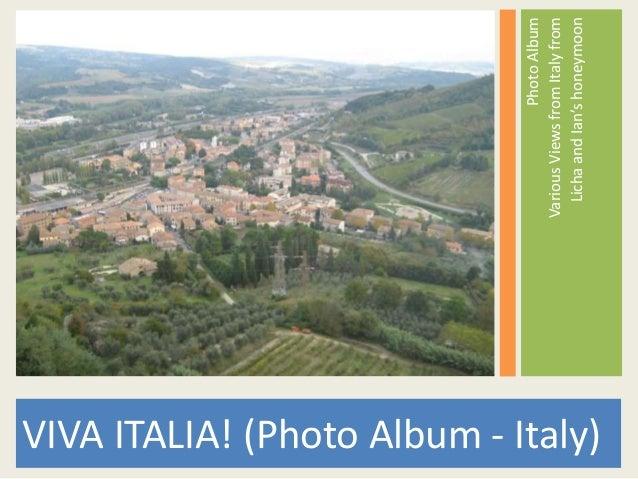 VIVA ITALIA! (Photo Album - Italy) PhotoAlbum VariousViewsfromItalyfrom LichaandIan'shoneymoon