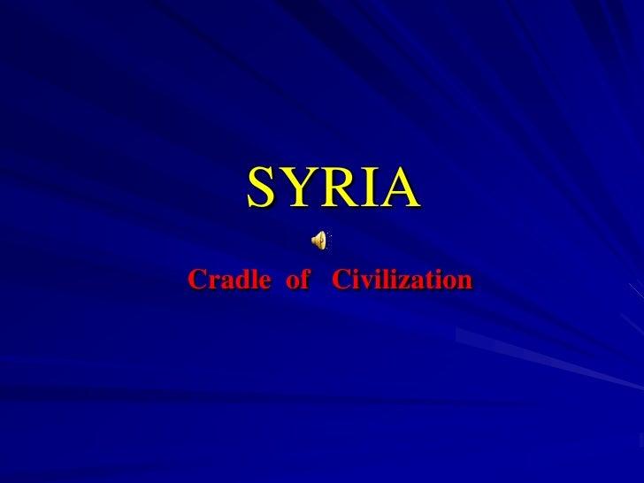 SYRIA Cradle of Civilization