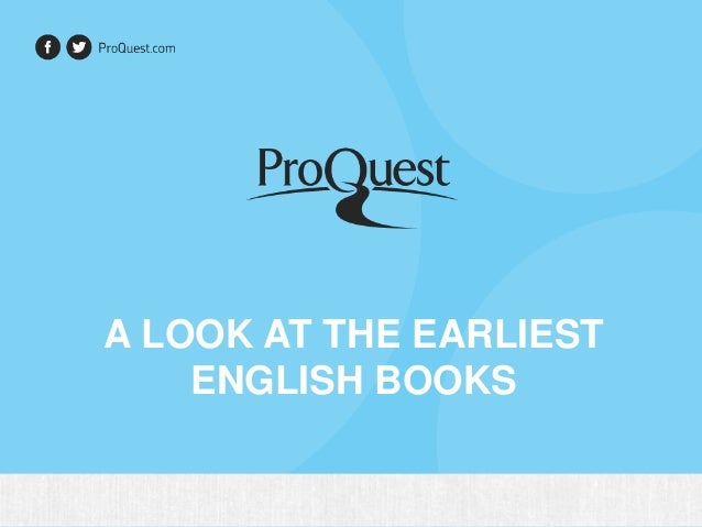 A LOOK AT THE EARLIEST ENGLISH BOOKS